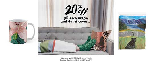 20% off pillows, mugs, & duvet covers. Make room.